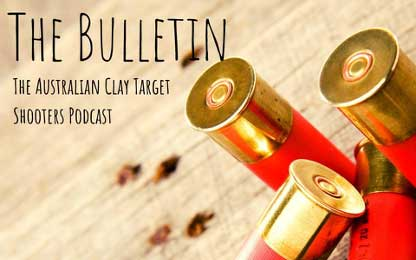 The Bulletin - Clay Target Shooters Podcast